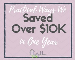 practical ways we saved over $10k in one year