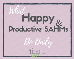what happy and productive sahms do daily