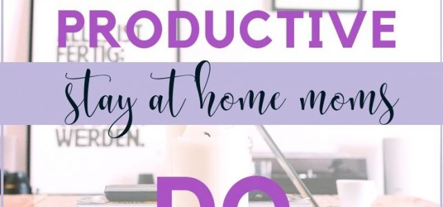 establishing a routine for stay at home moms
