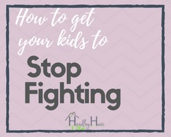 how to get your kids to stop fighting