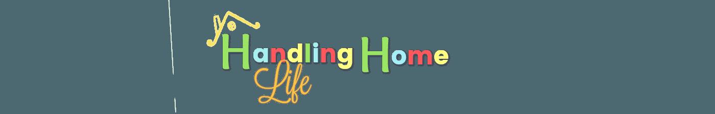 Handling Home Life