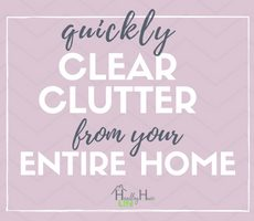 How to Quickly Clear the Clutter from Your Entire Home: Disaster Decluttering