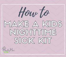 How to Make a Kid's Emergency Nighttime Sick Kit