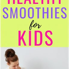 How to Make Easy Smoothies for Kids that are Nutritious