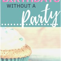 Birthday celebration ideas without a party