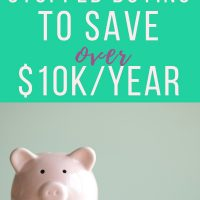 7 things we stopped buying and save more than $10K a year.