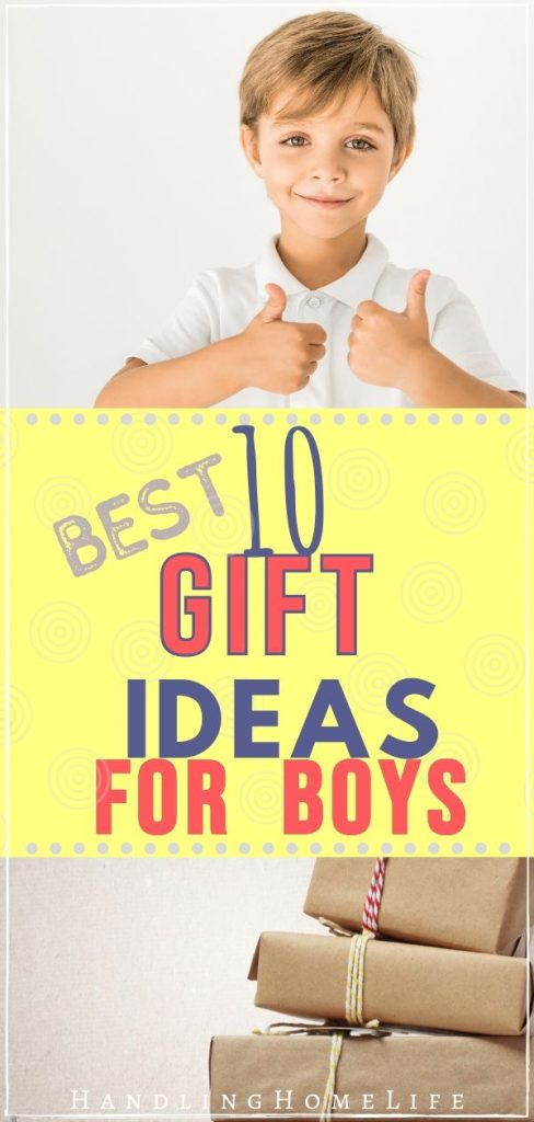 young boy giving thumbs up and a stack of gifts. Text reads: best 10 gift ideas for boys: article at handlinghomelife.com