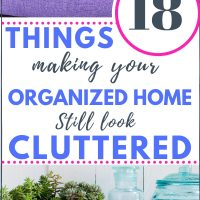 18 things making your organized home look cluttered