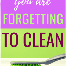 Cleaning Tips for the Things in Your Home You are Forgetting to Clean