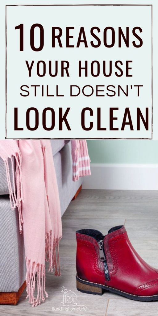 10 reasons your house still doesn't look clean