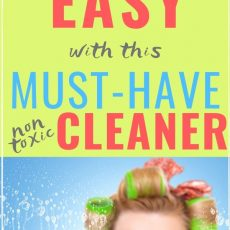 The Best All Purpose Cleaner to Start Using Today (Safe for Kids)