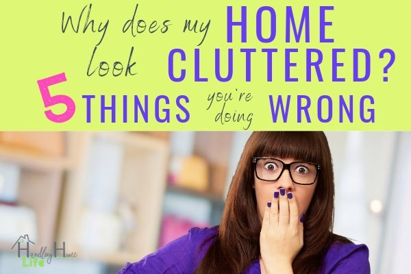 why your home looks cluttered and how to fix it