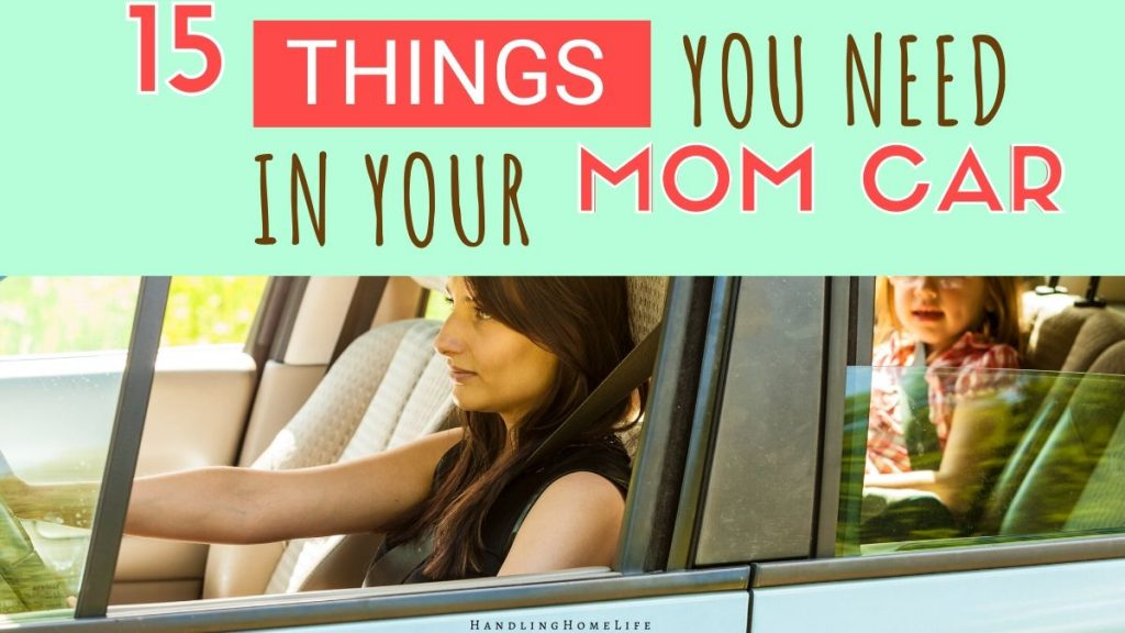 15 things you need in your mom car