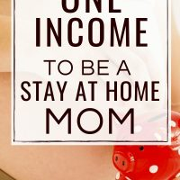 live on one income to be a stay at home mom