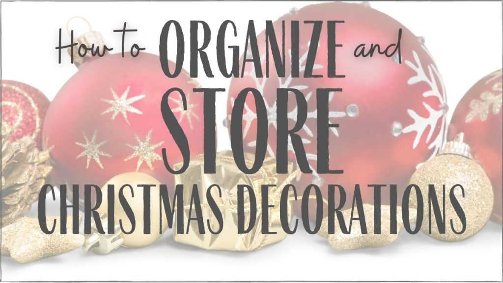 christmas ornaments and decorations organizing